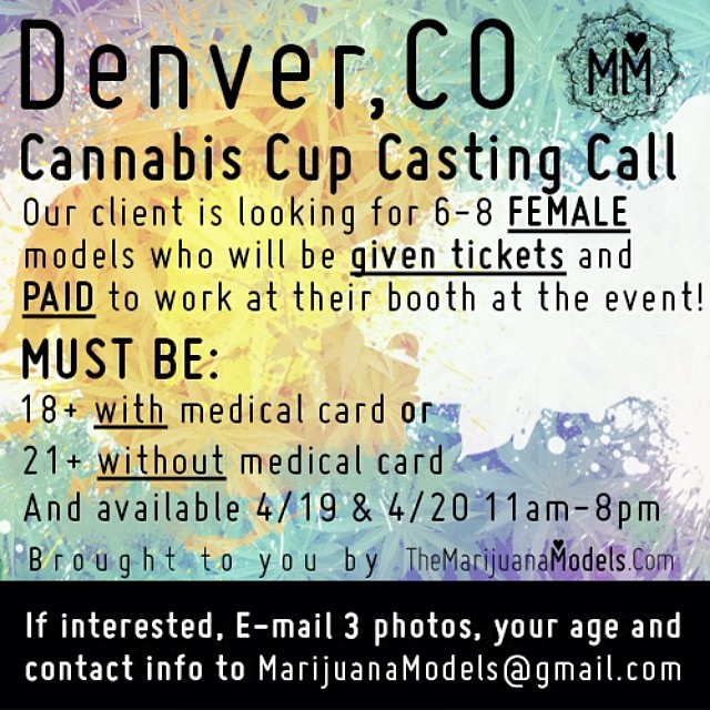 Ladies! I've got a company looking for models to help out at their booth at the upcoming Cup!  If you're interested, please email us at marijuanamodels@gmail.com with 3 pictures, contact info, and your age️ 18-20 (must have medical card) 21+ (medical card or not ok!) Look forward to hearing from you!